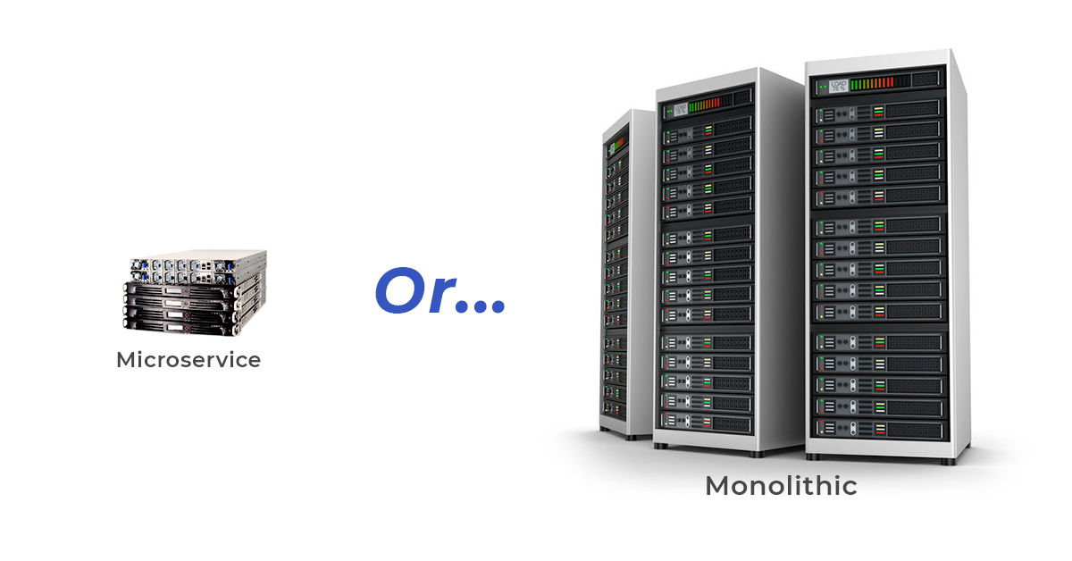 Microservice or Monolithic